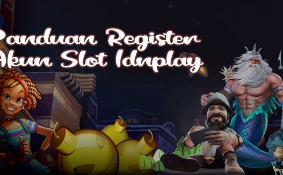 Panduan Register Akun Slot Idnplay
